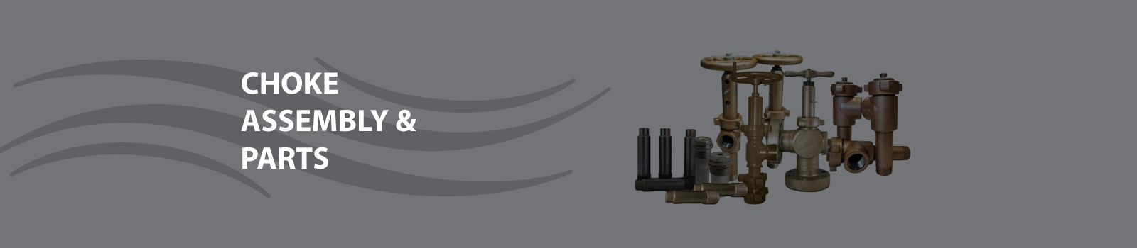 choke assembly and parts banner